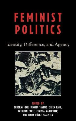 Feminist Politics: Identity, Difference, and Agency (Hardback)