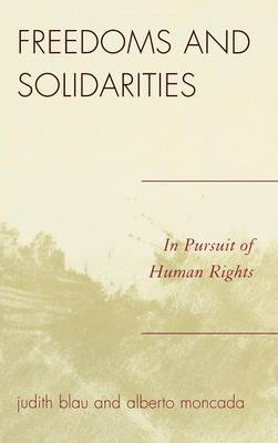 Freedoms and Solidarities: In Pursuit of Human Rights (Hardback)