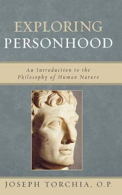 Exploring Personhood: An Introduction to the Philosophy of Human Nature (Hardback)