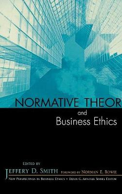 Normative Theory and Business Ethics - New Perspectives in Business Ethics (Hardback)
