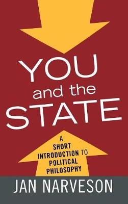 You and the State: A Short Introduction to Political Philosophy - Elements of Philosophy (Hardback)