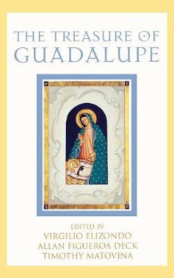 The Treasure of Guadalupe - Celebrating Faith: Explorations in Latino Spirituality and Theology (Hardback)