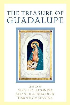 The Treasure of Guadalupe - Celebrating Faith: Explorations in Latino Spirituality and Theology (Paperback)