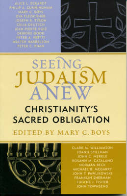 Seeing Judaism Anew: Christianity's Sacred Obligation (Paperback)