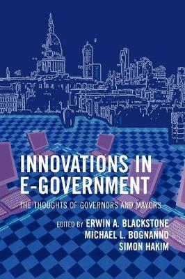 Innovations in E-Government: The Thoughts of Governors and Mayors (Hardback)