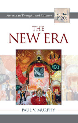 The New Era: American Thought and Culture in the 1920s - American Thought and Culture (Hardback)
