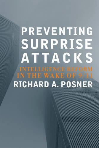 Preventing Surprise Attacks: Intelligence Reform in the Wake of 9/11 - Hoover Studies in Politics, Economics, and Society (Hardback)