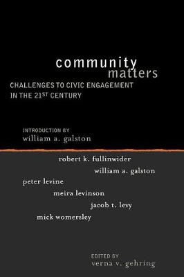 Community Matters: Challenges to Civic Engagement in the 21st Century - Institute for Philosophy and Public Policy Studies (Paperback)