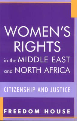 Women's Rights in the Middle East and North Africa: Citizenship and Justice - Freedom in the World (Paperback)