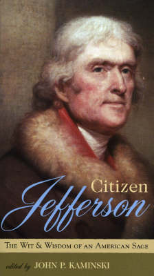 Citizen Jefferson: The Wit and Wisdom of an American Sage (Paperback)