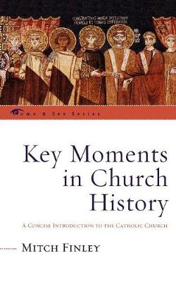 Key Moments in Church History: A Concise Introduction to the Catholic Church - The Come & See Series (Paperback)