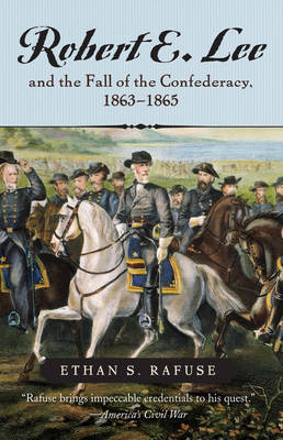 Robert E. Lee and the Fall of the Confederacy, 1863-1865 - The American Crisis Series: Books on the Civil War Era (Paperback)