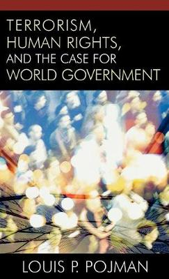 Terrorism, Human Rights, and the Case for World Government (Hardback)