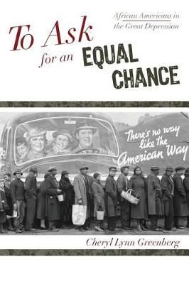 To Ask for an Equal Chance: African Americans in the Great Depression - The African American History Series (Paperback)