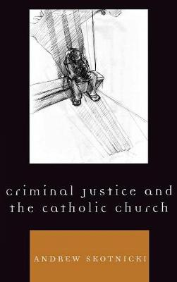 Criminal Justice and the Catholic Church (Hardback)