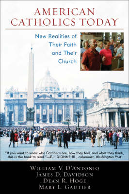 American Catholics Today: New Realities of Their Faith and Their Church (Paperback)