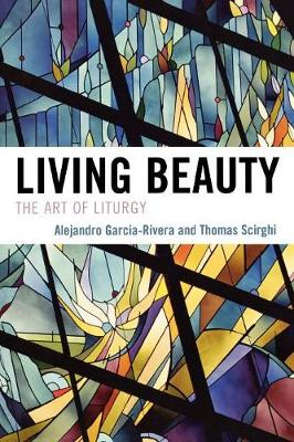 Living Beauty: The Art of Liturgy - Celebrating Faith: Explorations in Latino Spirituality and Theology (Paperback)