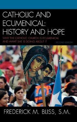 Catholic and Ecumenical: History and Hope (Hardback)