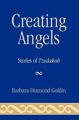 Creating Angels: Stories of Tzedakah (Paperback)
