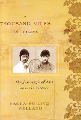 A Thousand Miles of Dreams: The Journeys of Two Chinese Sisters - Asian Voices (Hardback)