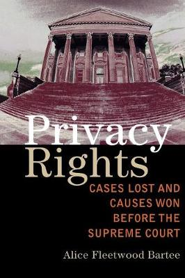 Privacy Rights: Cases Lost and Causes Won Before the Supreme Court (Paperback)