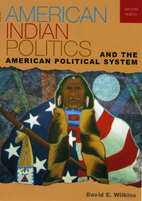 American Indian Politics and the American Political System - Spectrum Series: Race and Ethnicity in National and Global Politics (Paperback)