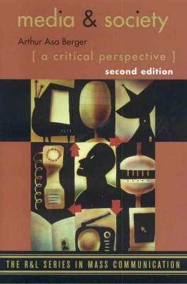 Media and Society: A Critical Perspective - The R&L Series in Mass Communication (Paperback)