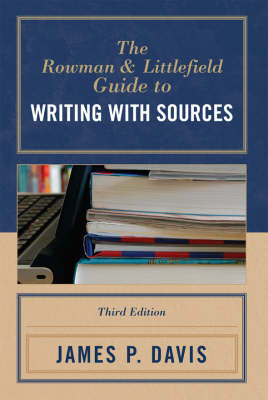 The Rowman and Littlefield Guide to Writing with Sources (Paperback)