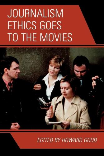 Journalism Ethics Goes to the Movies (Paperback)