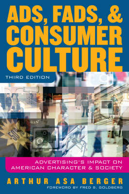 Ads, Fads and Consumer Culture: Advertising's Impact on American Character and Society (Paperback)