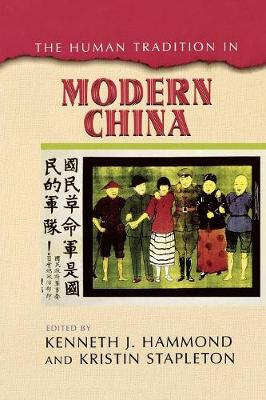 The Human Tradition in Modern China - The Human Tradition around the World series (Paperback)