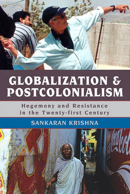 Globalization and Postcolonialism: Hegemony and Resistance in the Twenty-first Century - Globalization (Paperback)