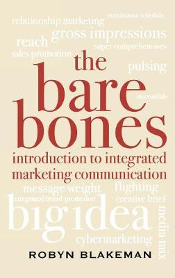 The Bare Bones Introduction to Integrated Marketing Communication (Hardback)