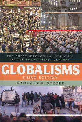 Globalisms: The Great Ideological Struggle of the Twenty-first Century - Globalization (Paperback)