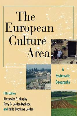 The European Culture Area: A Systematic Geography - Changing Regions in a Global Context: New Perspectives in Regional Geography Series (Hardback)