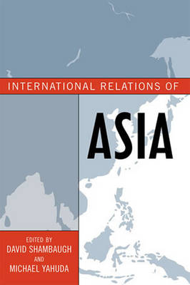 International Relations of Asia - Asia in World Politics (Hardback)