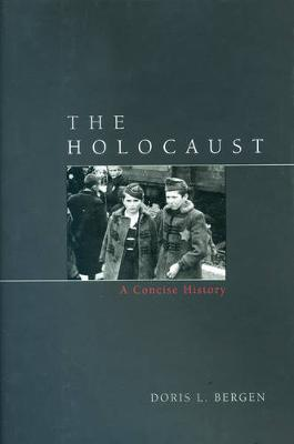 The Holocaust: A Concise History - Critical Issues in World and International History (Hardback)