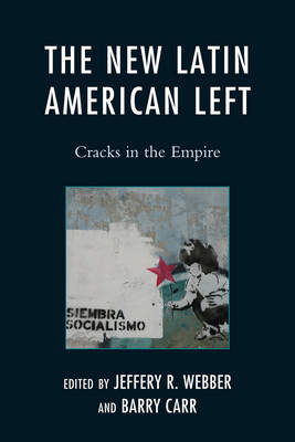 The New Latin American Left: Cracks in the Empire - Critical Currents in Latin American Perspective Series (Paperback)