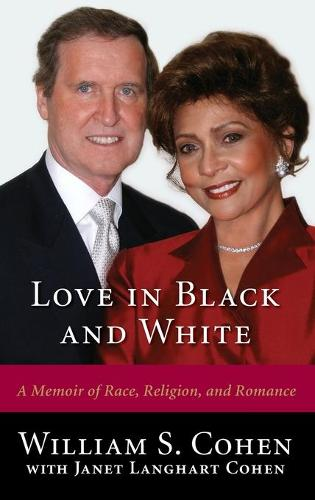 Love in Black and White: A Memoir of Race, Religion, and Romance (Hardback)