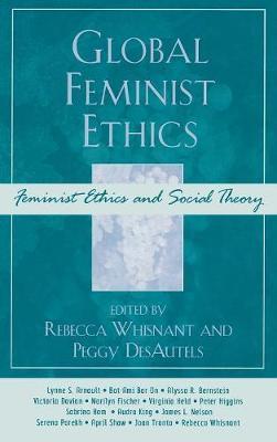 Global Feminist Ethics - Feminist Constructions (Hardback)