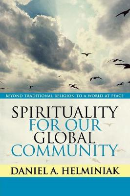 Spirituality for Our Global Community: Beyond Traditional Religion to a World at Peace (Paperback)