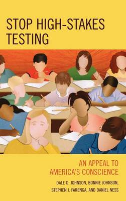 Stop High-Stakes Testing: An Appeal to America's Conscience (Hardback)