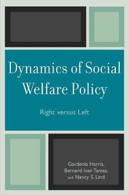 Dynamics of Social Welfare Policy: Right versus Left (Paperback)