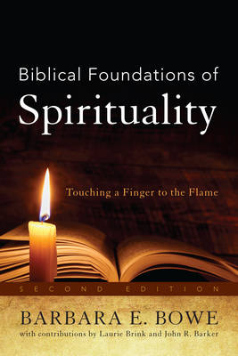 Biblical Foundations of Spirituality: Touching a Finger to the Flame (Hardback)