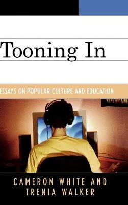 Tooning In: Essays on Popular Culture and Education (Hardback)