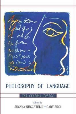 Philosophy of Language: The Central Topics (Hardback)