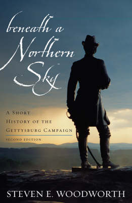 Beneath a Northern Sky: A Short History of the Gettysburg Campaign - The American Crisis Series: Books on the Civil War Era (Paperback)