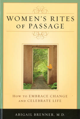 Women's Rites of Passage: How to Embrace Change and Celebrate Life (Hardback)