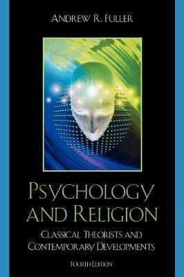 Psychology and Religion: Classical Theorists and Contemporary Developments (Paperback)