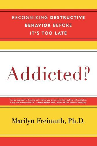 Addicted?: Recognizing Destructive Behaviors Before it's Too Late (Paperback)